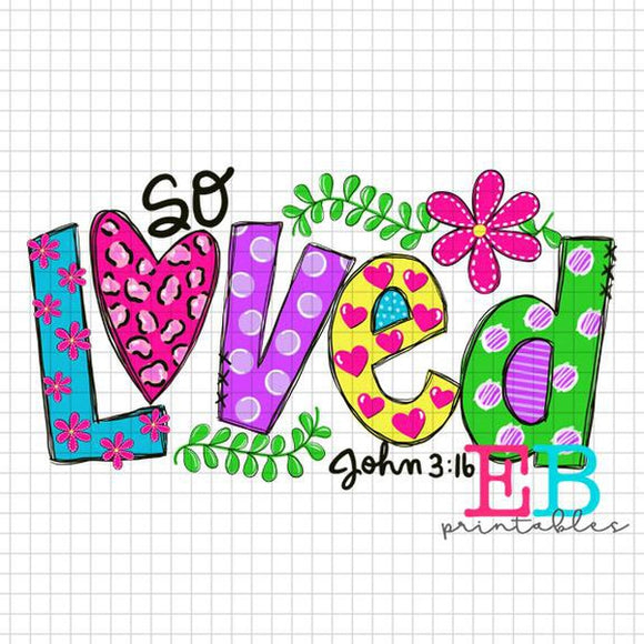 So Loved Sublimation Printable Design PNG