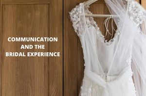 Communication and the Bridal Experience