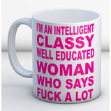 I'm an intelligent classy woman Mug:MugEndlessPrintsUK