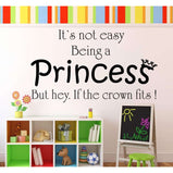 It's not easy being a Princess:Wall Art StickerEndlessPrintsUK