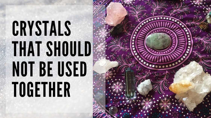Are there crystals that should not be used together?