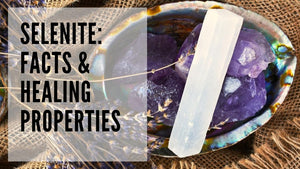 Selenite: Facts and Healing Properties