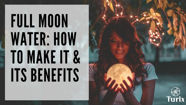 Full Moon water how to make it and its benefits
