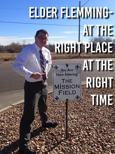 Elder Flemming- At the Right Place at the Right Time