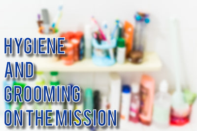 Hygiene and Grooming on the Mission