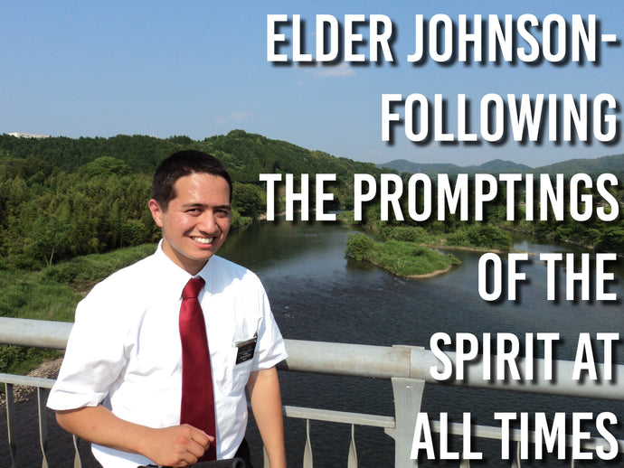 Elder Johnson-Following the Promptings of the Spirit at All Times
