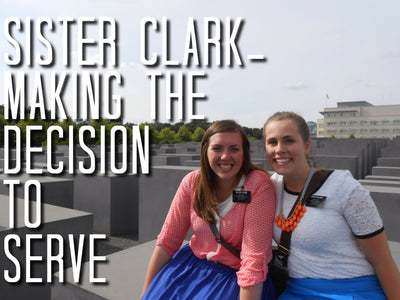 Sister Clark- Making the Decision to Serve