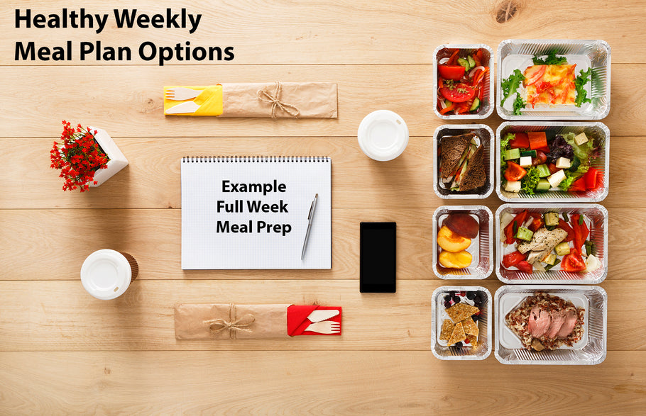 Delicious Healthy Weekly Meal Plan Options with a Full Week Sample Meal Prep