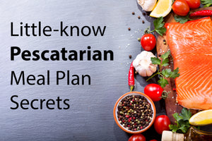 Little-known Pescatarian Meal Plan Secrets with Examples