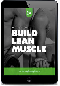 Build Lean Muscle: Essential Meal Planning Guide