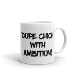 Dope Chick With Ambition! Signature Mug