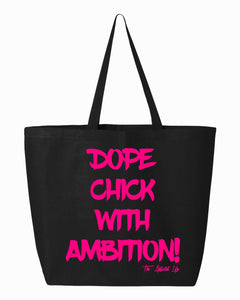 "DOPE CHICK WITH AMBITION ""D.C.W.A"" JUMBO TOTE II"