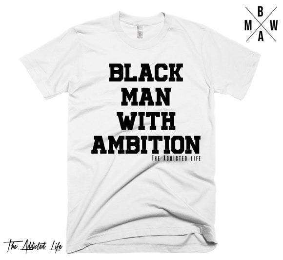 BLACK MAN WITH AMBITION T-Shirt