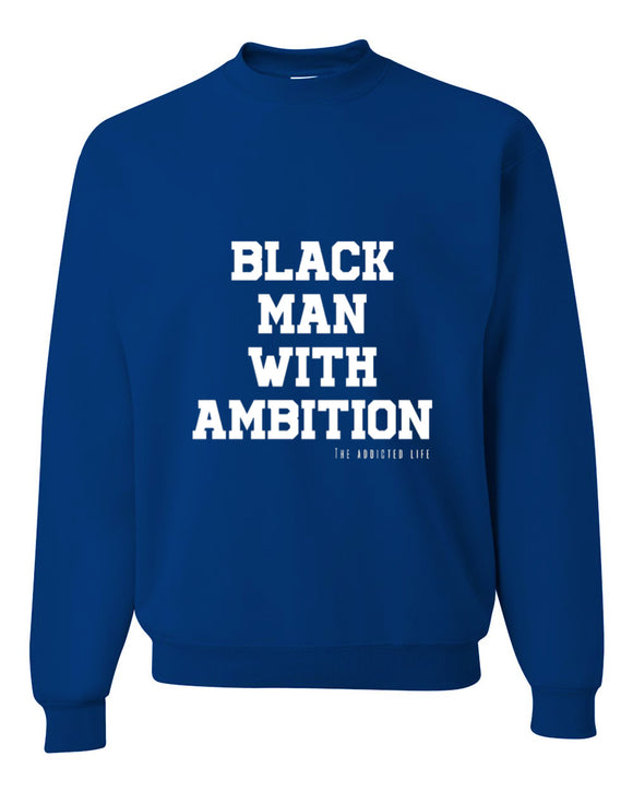 Black Man With Ambition Crewneck