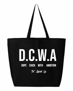 "DOPE CHICK WITH AMBITION ""D.C.W.A"" JUMBO TOTE"