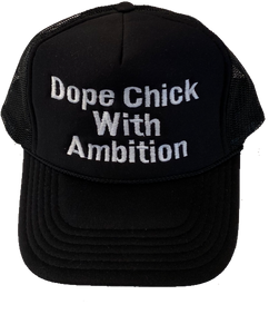 "Dope Chick With Ambition ""D.C.W.A"" Trucker Hat"