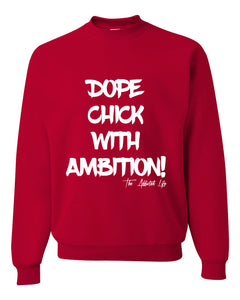 Dope Chick With Ambition Signature Crewneck