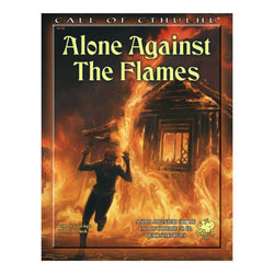 CoC: Alone Against the Flames Role Playing Games Chaosium, Inc.