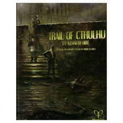 The Trail of Cthulhu Role Playing Games Pelgrane Press