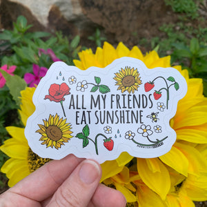 All My Friends Eat Sunshine - Die Cut Sticker - MoonlightMakers