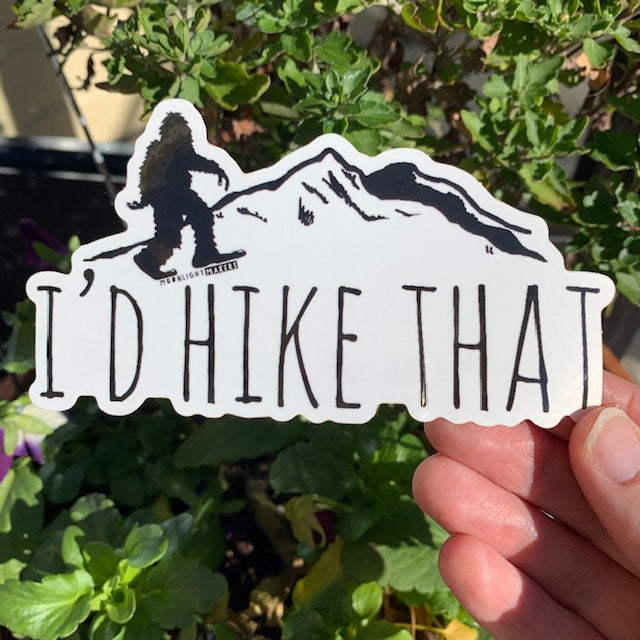 I'd Hike That - Die Cut Sticker - MoonlightMakers