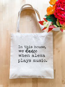 In This House We Dance When Alexa Plays Music - Tote Bag - MoonlightMakers