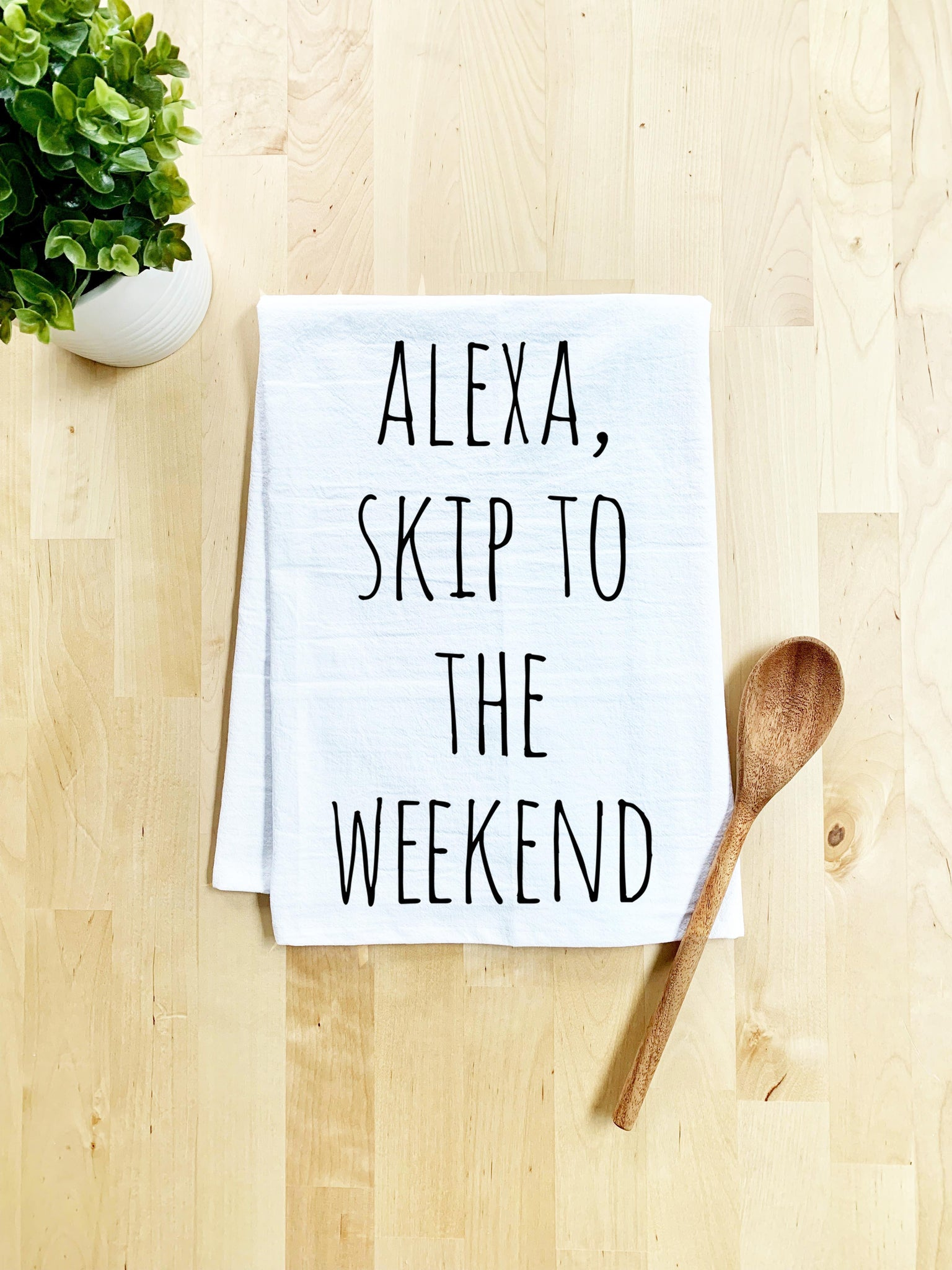 Alexa Skip To The Weekend Dish Towel - White Or Gray - MoonlightMakers