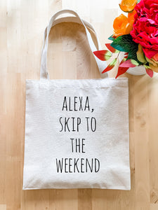 Alexa Skip To The Weekend - Tote Bag - MoonlightMakers