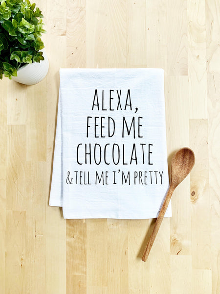 Alexa Feed Me Chocolate & Tell Me I'm Pretty Dish Towel - White Or Gray - MoonlightMakers