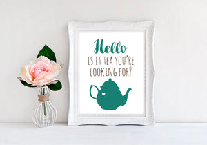 "Hello Is It Tea You're Looking For - 8""x10"" Wall Print - MoonlightMakers"