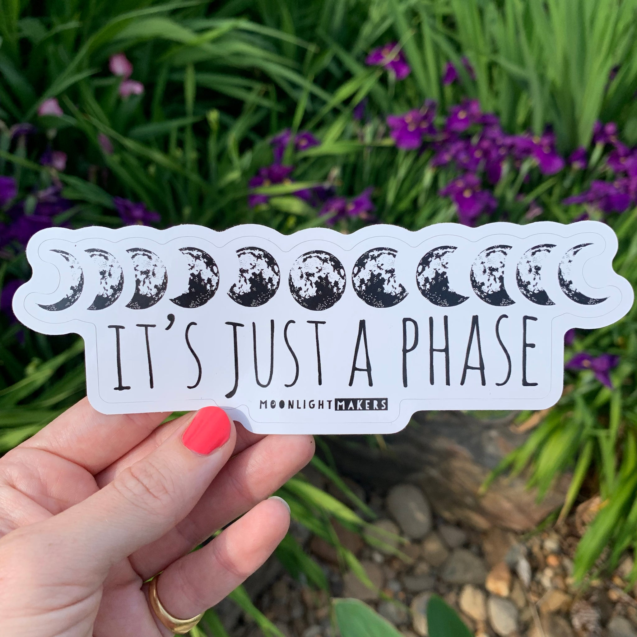 It's Just a Phase - Die Cut Sticker - MoonlightMakers