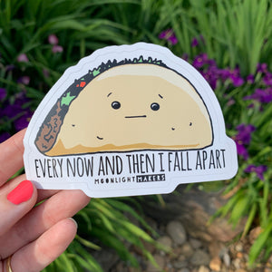 Every Now And Then I Fall Apart (Taco) - Die Cut Sticker - MoonlightMakers