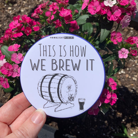 This is How We Brew It - Coaster - MoonlightMakers
