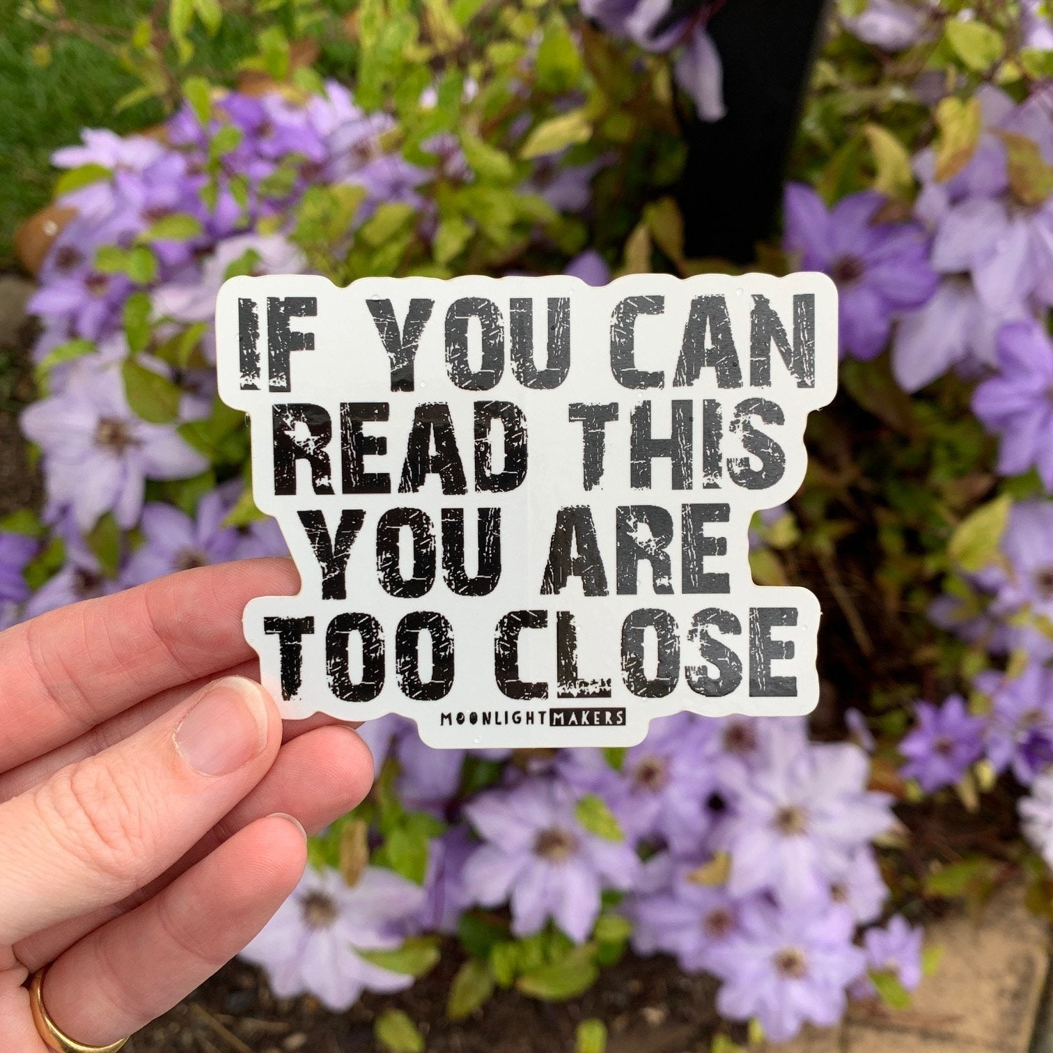 If You Can Read This You Are Too Close (Social Distancing) - Die Cut Sticker - MoonlightMakers