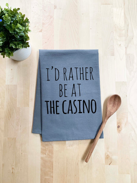 I'd Rather Be At The Casino Dish Towel - White Or Gray - MoonlightMakers
