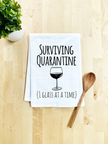 No Kid Hungry, Surviving Quarantine (1 Glass At A Time), Dish Towel - White Or Gray - MoonlightMakers