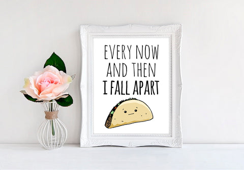 "Every Now And Then I Fall Apart (Taco) - 8""x10"" Wall Print - MoonlightMakers"