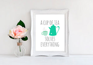 "A Cup Of Tea Solves Everything - 8""x10"" Wall Print - MoonlightMakers"