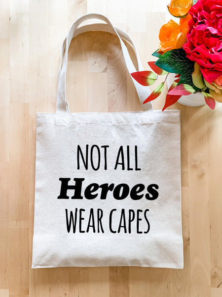 Not All Heroes Wear Capes - Tote Bag - MoonlightMakers