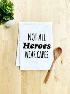 No Kid Hungry, Not All Heroes Wear Capes, Dish Towel - White Or Gray - MoonlightMakers