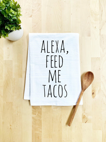Alexa Feed Me Tacos Dish Towel - White Or Gray - MoonlightMakers