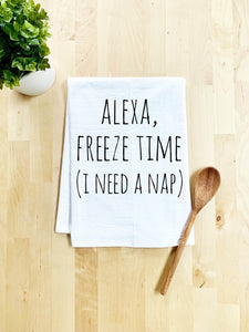 Alexa Freeze Time (I Need A Nap) Dish Towel - White Or Gray - MoonlightMakers