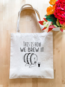 This Is How We Brew It - Tote Bag - MoonlightMakers