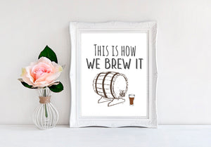 "This Is How We Brew It - 8""x10"" Wall Print - MoonlightMakers"