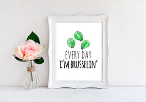 "Every Day I'm Brusselin' - 8""x10"" Wall Print - MoonlightMakers"