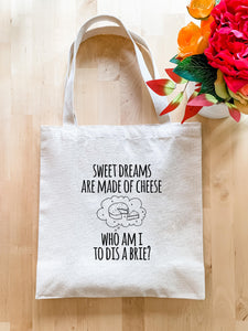 Sweet Dreams Are Made Of Brie - Tote Bag - MoonlightMakers
