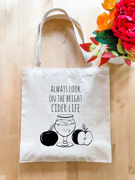 Always Look On The Bright Cider Life - Tote Bag - MoonlightMakers