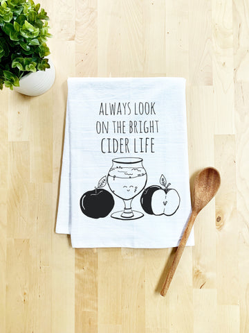 Always Look on the Bright Cider Life Dish Towel - White Or Gray - MoonlightMakers