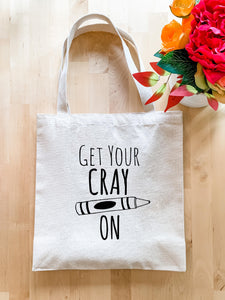 Get Your Cray On - Tote Bag - MoonlightMakers