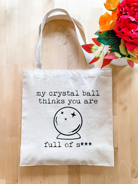 My Crystal Ball Thinks You Are Full Of S*** - Tote Bag - MoonlightMakers
